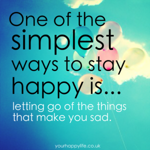 Let go of the things that make you sad