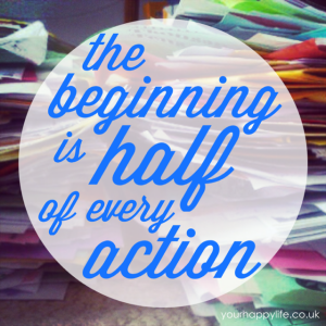 The beginning is half of every action